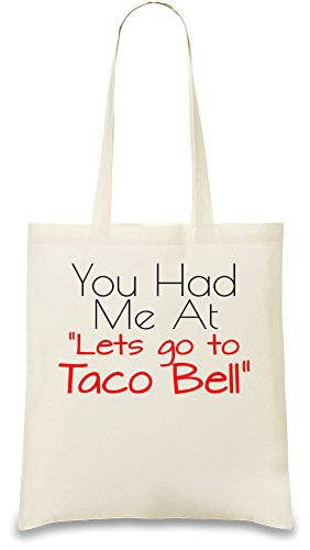 you-had-me-at-lets-go-to-taco-bell-slogan-sac-a-main