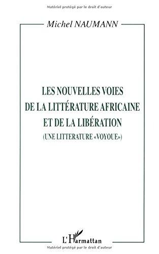 Nouvelles voies de la litterature africaine et de la liberation