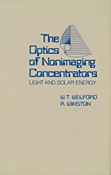 The Optics of Nonimaging Concentrators: Light and Solar Energy