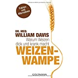 Weizenwampe: Warum Weizen dick und krank macht: 17358