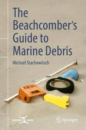 The Beachcomber's Guide to Marine Debris por Michael Stachowitsch