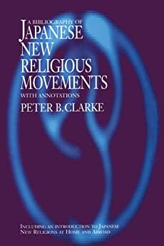 Bibliography of Japanese New Religious Movements (Japan Library) by [Clarke, Peter B]
