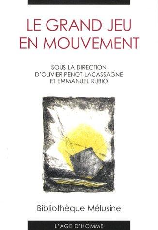 Le Grand Jeu en mouvement : Actes du colloque de Reims
