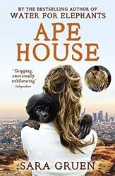 [Ape House] (By (author) Sara Gruen) [published: September, 2011]