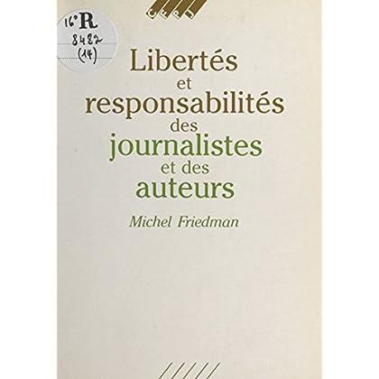 Libertés et responsabilités des journalistes et des auteurs (Les guides du Centre de formation et de perfectionnement des journalistes)