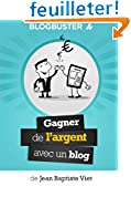 BlogBuster : Gagner de l'Argent avec un Blog