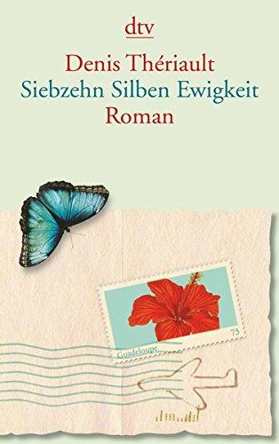Buchseite und Rezensionen zu 'Siebzehn Silben Ewigkeit: Roman' von Denis Thériault