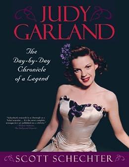 Judy Garland: The Day-by-Day Chronicle of a Legend par [Schechter, Scott]