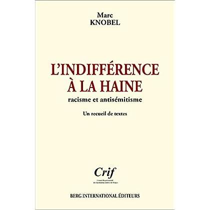 L'indifférence à la haine: Racisme et antisémitisme.