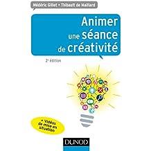 Animer une séance de créativité - 2e éd.