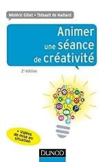 Animer une séance de créativité - 2e éd. de Médéric Gillet