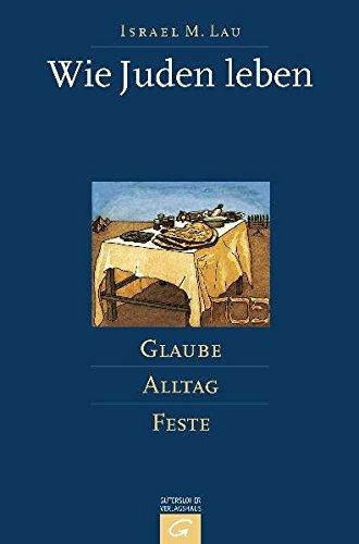 Wie Juden leben: Glaube - Alltag - Feste. Ein NES-AMMIM-Buch