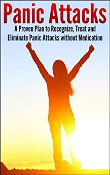 Panic Attacks: A Proven Plan to Recognize, Treat and Eliminate Panic Attacks without Medication (English Edition) de [Stevens, Nick]