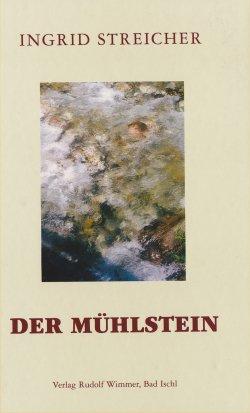 Der Mühlstein. Zwölf Geschichten von einsamen Menschen, Stunden und Wanderungen.