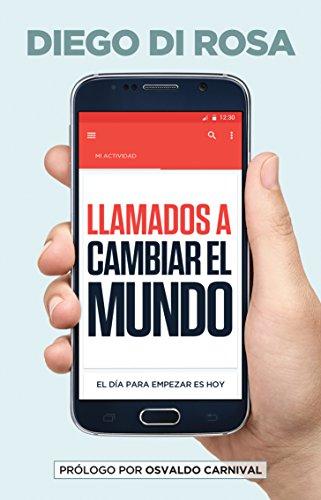 Llamados a cambiar el mundo: El día para empezar es hoy (English ...