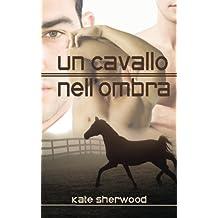Un cavallo nell'ombra
