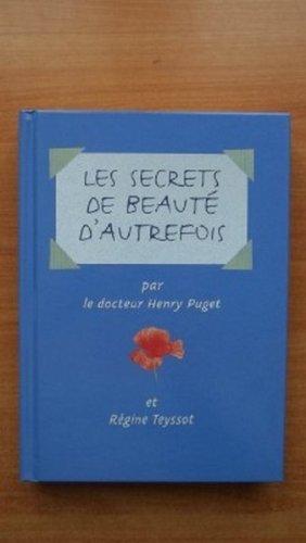 Les Secrets de beauté d'autrefois par Henry Puget