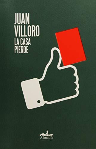 La Casa Pierde por Juan Villoro