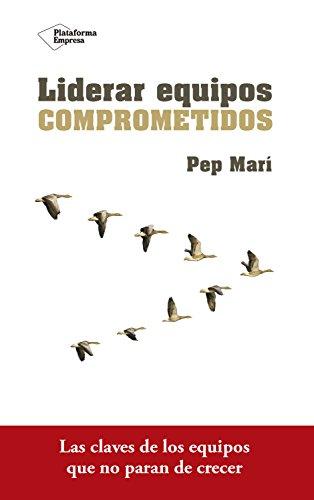 Liderar equipos comprometidos por Pep Marí