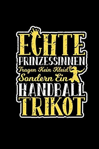 Echte Prinzessinnen Tragen Kein Kleid Handball Trikot: Wochenplaner A5 | Handballer Handballspielerin Frauen Geschenk | Terminplaner (Prinzessin Trikot)