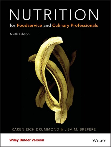 Nutrition for Foodservice and Culinary Professionals + Wileyplus Learning Space: Print Companion