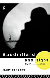 Baudrillard and Signs: Signification Ablaze