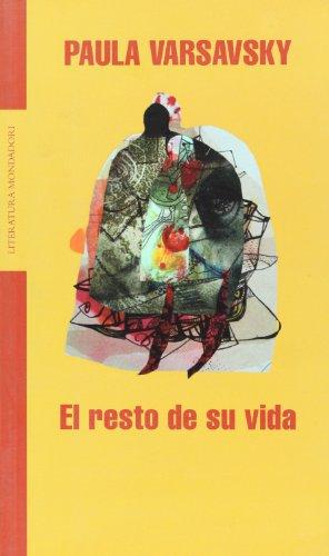 El Resto De Su Vida/the Rest of Your Life por Paula Varsavsky