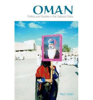 [ OMAN: POLITICS AND SOCIETY IN THE QABOOS STATE ] BY Valeri, Marc ( Author ) Oct - 2013 [ Paperback ]