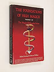 The Foundation of High Magick (Magical Philosophy Series, Vol. 1) by Denning Phillips (1951-01-01)