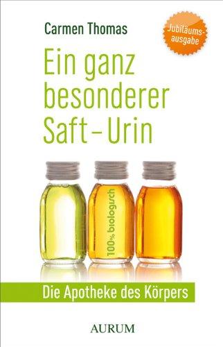 Ein ganz besonder Saft - Urin: Die Apotheke des Körpers