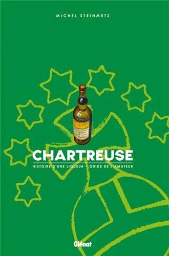 Chartreuse : Histoire d'une liqueur, Guide de l'amateur