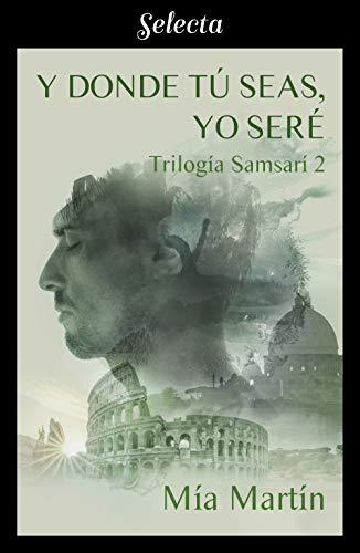 Y donde tú seas, yo seré, Trilogía Samsarí 02 - Mía Martín (Rom) 41qno05pFzL