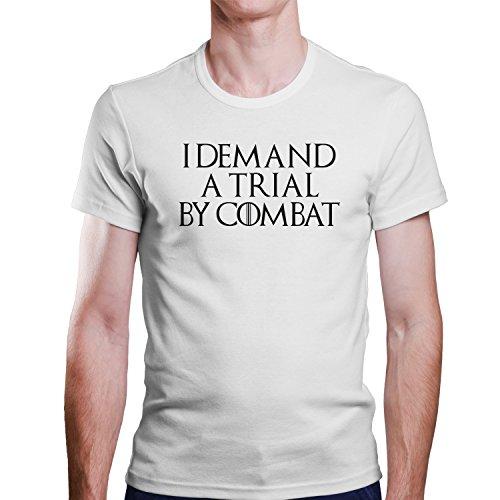 GOT / I DEMAND A TRIAL BY COMBAT / Ich verlange ein Urteil durch Kampf T-Shirt Größe XS-4XL Weiß