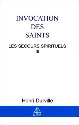 Secours spirituels T.3 - Invocation des Saints