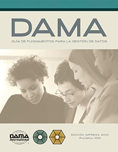 The DAMA Guide to the Data Management Body of Knowledge (DAMA-DMBOK) Spanish Edition por DAMA International