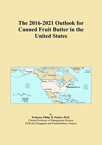 The 2016-2021 Outlook for Canned Fruit Butter in the United States