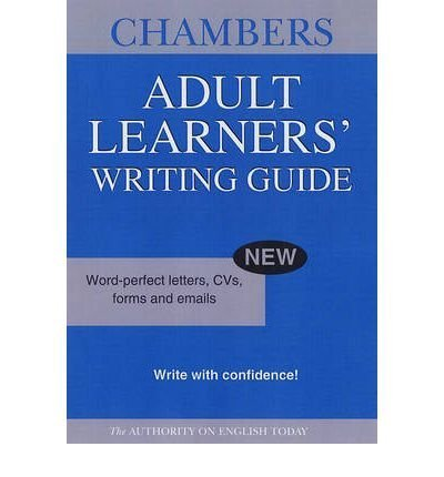 Adult Learners' Writing Guide: Improve your writing skills by (Ed.), Chambers (2006) Paperback