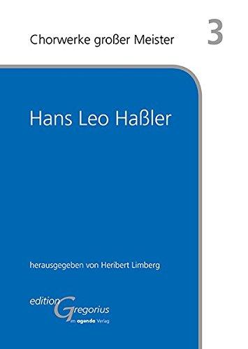 Chorwerke großer Meister 3: Hans Leo Haßler