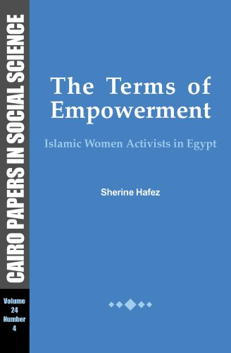 The Terms of Empowerment: Islamic Women Activists in Egypt (Cairo Papers in Social Science)
