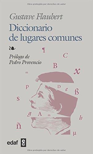 Diccionario De Lugares Comunes (Biblioteca Edaf) por Gustave Flaubert