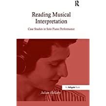 Reading Musical Interpretation: Case Studies in Solo Piano Performance
