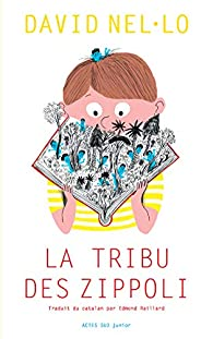 La tribu des Zippoli par David Nel-Lo