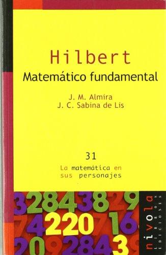 HILBERT. Matemático fundamental. (La matemática en sus personajes)