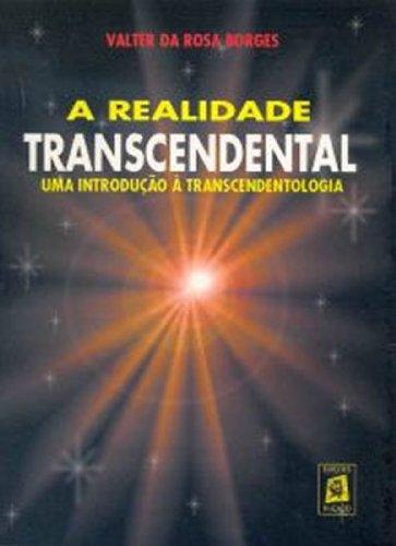 A REALIDADE TRANSCENDENTAL (Portuguese Edition) por Valter da Rosa Borges