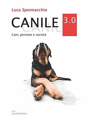 Canile 3.0. Cani, persone e società Canile 3.0. Cani, persone e società 41qo5jRxaGL