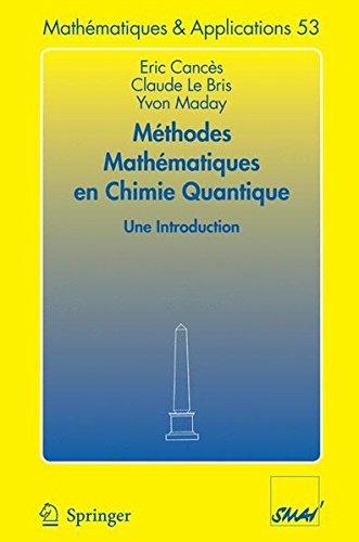 M????thodes math????matiques en chimie quantique. Une introduction (Math????matiques et Applications) (French Edition) by Eric Cances (2009-02-22)