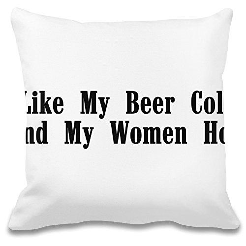 Harma Art Wie Mein Bier kalt und Meine Frauen heiß - Like My Beer Cold and My Women Hot Decorative Pillow Case 100% Soft Polyester Cushion Cover Decorative Bedding Accessories -