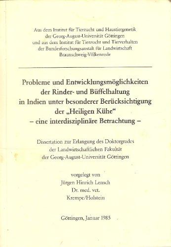 """Probleme und Entwicklungsmöglichkeiten der Rinder- und Büffelhaltung in Indien unter besonderer Berücksichtigung der """"Heiligen Kühe"""" - eine interdisziplinäre Betrachtung. Diss. Göttingen 1985"""