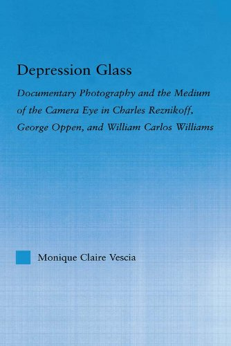 Depression Glass: Documentary Photography and the Medium of the Camera-Eye in Charles Reznikoff, George Oppen, and William Carlos Williams (Literary Criticism and Cultural Theory) (English Edition) American Depression Glass