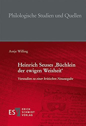 Heinrich Seuses 'Büchlein der ewigen Weisheit': Vorstudien zu einer kritischen Neuausgabe (Philologische Studien und Quellen (PhSt), Band 272)